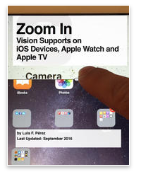Cover of Zoom In: Vision Supports on iOS Devices, Apple Watch and Apple TV
